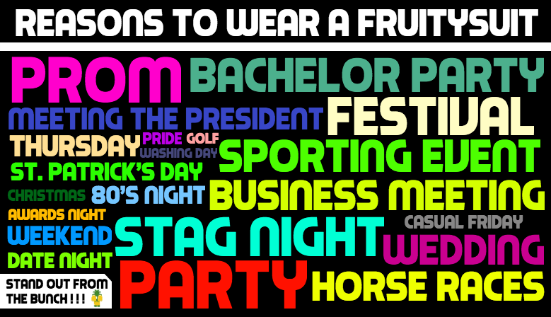 Some of the best reasons to wear an outrageous suit from Fruitysuits